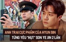 """Chuyện ít người biết về anh trai Hyun Bin ở """"Crash Landing On You"""": Sự nghiệp lận đận, yêu """"hụt"""" chị đẹp Son Ye Jin những 2 lần"""