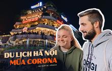 """Du lịch Hà Nội đang phục hồi trở lại, khách nước ngoài vẫn đến giữa """"bão"""" Corona: khẳng định không sợ, chỉ buồn vì một số hoạt động bị tạm dừng"""