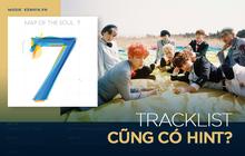 """BTS mới tung tracklist thôi mà đã có thuyết âm mưu """"rùng mình"""": Bài chủ đề được hé lộ từ... 2016, con số 7 đóng vai trò giải mã loạt theory?"""
