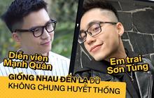 Chẳng có sợi dây liên kết nào, nhưng sao em trai Sơn Tùng và diễn viên Mạnh Quân lại giống nhau như ruột thịt thế này?