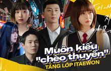 """4 đôi được fan """"đẩy thuyền"""" ở Tầng Lớp Itaewon: Tình tay ba của Park Seo Joon sao hot bằng cặp """"đam mỹ"""" vũ trường"""