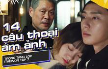 """14 câu thoại """"ghim vào đầu"""" ở Tầng Lớp Itaewon tập 7: """"Đừng có đùa, tôi sẽ không chỉ sủa thôi đâu!"""""""
