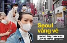 Những hình ảnh vắng vẻ đến kinh ngạc ở Seoul do chính BB Trần chụp lại trong chuyến du lịch Hàn Quốc giữa thời điểm dịch virus Corona bùng phát