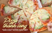 """Cận cảnh món pizza thanh long ở Hà Nội: chưa bàn đến hương vị, riêng tinh thần """"giải cứu"""" nông sản Việt đã ghi điểm rồi"""