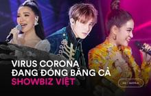 Virus Corona chủng mới tác động cực mạnh vào showbiz Việt: Giới giải trí vốn nhộn nhịp, ồn ã bỗng chốc đóng băng