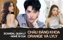 Tóm tắt scandal Châu Đăng Khoa - Orange - Lyly: Vì tiền mà tan!
