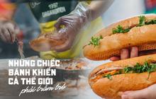 Ai chê bánh mì Việt Nam? Đây là câu chuyện về những chiếc bánh đã khiến cả thế giới phải trầm trồ