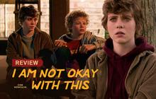 """Review I AM NOT OKAY WITH THIS: """"Món trộn"""" drama tuổi teen với phim siêu anh hùng, thành """"dễ ăn, ngọt vị"""""""
