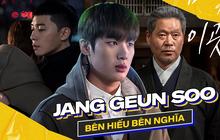 Jang Geun Soo của Tầng Lớp Itaewon: Bên hiếu bên nghĩa, dù đi lối nào khán giả vẫn ủng hộ?