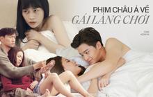 """4 phim châu Á bóc mẽ cuộc đời gái làng chơi, xem hết mới biết Quỳnh Búp Bê còn """"hiền"""" chán!"""