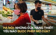 Infographic: Những cơ sở kinh doanh hàng thiết yếu nào ở Hà Nội được phép mở cửa ngày cao điểm chống dịch COVID-19?