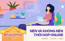 Cẩm nang #workfromhome: Những điều nên và không nên khi họp online