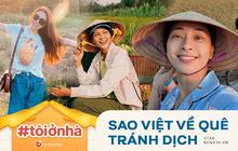 """Sao Việt về quê tránh dịch: H'Hen Niê gia nhập """"vũ trụ vlogger"""", Ngô Thanh Vân rũ bỏ hình ảnh đả nữ"""