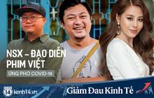 """NSX phim Việt """"ứng phó"""" thế nào trước Covid-19: Tranh thủ ở nhà viết kịch bản bên con cái, khỏi cần ra tiệm đỡ tốn tiền cafe!"""