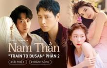 """Diện kiến nam chính """"Train to Busan 2"""" Kang Dong Won: Thánh sống IQ 134 nhà tài phiệt, """"hậu cung"""" toàn mỹ nhân quyền lực"""