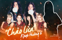 Kpop tháng 6 là một cuộc chiến lịch sử: BIG3 tung gà chiến chủ lực, giọng ca solo đình đám tham chiến và sự công phá BXH của loạt girlgroup đình đám