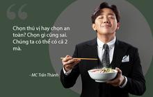"""""""Mượn đồ ăn"""" nói chuyện tình yêu, Trấn Thành cho ra 1 loạt châm ngôn khiến ai cũng gật gù"""