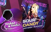 Sour Candy - Viên kẹo chua kết hợp đậm vị và đầy mê hoặc của US-UK POP và KPOP