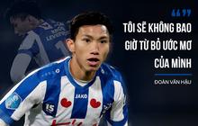 """Đoàn Văn Hậu lần đầu nói về việc rời SC Heerenveen: """"10 tháng vừa qua là quãng thời gian đẹp nhất, tôi sẽ không bao giờ từ bỏ giấc mơ của mình"""""""