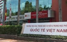Phản ứng của phụ huynh sau lời giải thích của trường Quốc tế Việt Úc về thông báo không tiếp nhận học sinh dù đang học dở và đã đóng học phí