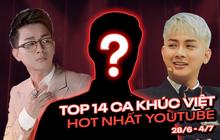14 ca khúc Việt hot nhất YouTube tuần: chuỗi ngôi vương của Erik bị phá vỡ bởi Hoài Lâm và nhạc remix, bài cũ Lynk Lee vào top!