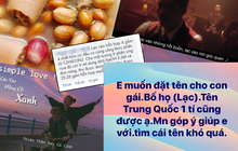 """Dân mạng nhiệt tình giúp mẹ trẻ đặt tên cho con gái họ Lạc, tuy có hơi """"sai sai"""" nhưng đúng là độc đáo miễn bàn"""