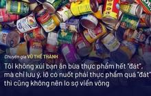 Chuyên gia Vũ Thế Thành nói về hạn sử dụng thực phẩm: 'Thật nhức nhối khi nghĩ đến 925 triệu người thường xuyên bị đói'!