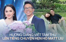 Hương Giang viết tâm thư lên tiếng chuyện hẹn hò Matt Liu và chuỗi drama, đưa ra quyết định để bảo vệ hạnh phúc lứa đôi