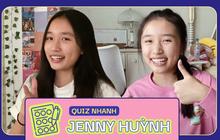 Quiz: Đo độ hiểu biết về Jenny Huỳnh, ai là fan ruột vào thử xem nè!