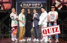 """""""Cày nát"""" tập 2 Rap Việt nhưng chắc gì bạn đã trả lời đúng hết 100% bài quiz này!"""