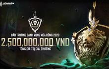 Nâng giải thưởng lên 2,5 tỷ đồng, Đấu Trường Danh Vọng tiếp tục là giải đấu eSports số 1 Việt Nam