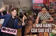 Quiz: Nhà hàng của Trấn Thành và Trường Giang thì quá nổi rồi nhưng thách bạn trả lời hết những câu hỏi về nhà hàng của các sao Việt
