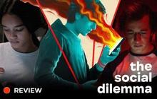 """The Social Dilemma: Cú """"bóc phốt"""" trần trụi về mạng xã hội đến từ các """"ông lớn"""" quen ơi là quen"""
