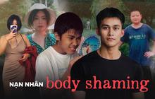 Những nạn nhân của body shaming, họ đã đánh bại lời miệt thị như thế nào?