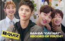 """Đã tự nhận là mọt phim Hàn """"hệ nằm lòng"""", thử chơi quiz Record Of Youth xem bạn """"sõi"""" đến đâu nhé!"""