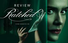 """Đến khiếp với Ratched: Nữ y tá lươn lẹo nhất hệ mặt trời, đẹp người thối nết lại còn nghiện """"xiên que"""" bệnh nhân"""