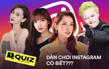 """Quiz: Thử tài trả lời đúng tên 10 tài khoản Instagram siêu """"bắt lú"""" của dàn sao, Chi Pu, Lisa hay ai khiến bạn vò đầu bứt tai?"""