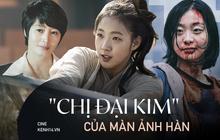 """5 cô Kim đáng mặt cực phẩm """"chị đại"""" của phim Hàn: Kim Da Mi thuần thục vai biến thái đố mà ngầu bằng """"lão làng"""" Kim Hye Soo!"""