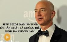 Nhìn thấy bản thân ở Jeff Bezos năm 30 tuổi: Chênh vênh không biết nên bỏ việc hay khởi nghiệp, đâu là điều sẽ khiến mình hối hận nhất?
