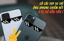 iPhone quẩy tung nóc 2019: Vơ trọn 5 vị trí top smartphone hot nhất thế giới, không cho người khác buôn bán gì cả