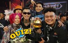 Quiz: Đố bạn nhớ hết những chi tiết dù là nhỏ nhặt nhất ở Rap Việt mùa đầu tiên!