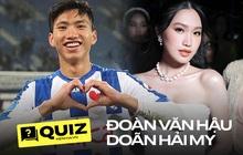 """Quiz: Văn Hậu - Doãn Hải My chiếm spotlight mọi mặt trận, team hóng trả lời đúng 8/10 câu này mới """"gút chóp"""" nha!"""