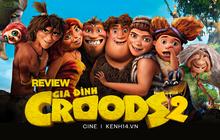 """Xem Gia Đình Croods uýnh lộn lầy muốn xỉu với """"trùm cuối"""": Hứa hẹn đây là phim hoạt hình hay nhất 2020"""