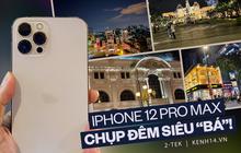 Ngắm Sài Gòn về đêm qua ống kính iPhone 12 Pro Max