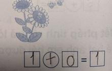 Con giải 1 + 0 = 1, bà mẹ khăng khăng gạch đi, nghe lời giải thích hóa ra lại hợp lý phết!