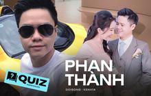 Quiz: Bạn hóng được gì về chuyện yêu lại từ đầu và đám hỏi của thiếu gia Phan Thành?