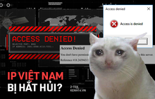 """Vì sao IP Việt Nam bị nhiều trang web thương mại điện tử, nhà phát hành game quốc tế """"hắt hủi"""", chặn truy cập?"""