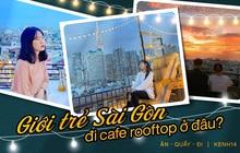 """Đã tìm ra 10 quán cà phê rooftop rẻ và đẹp nhất Sài Gòn: Buồn vui gì cũng lên ngồi """"chill"""" được, cứ chiều tối là giới trẻ check-in đông nghẹt"""