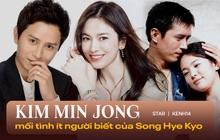 Tình đầu ít ai biết của Song Hye Kyo: CEO nhà SM nguyện cả đời bảo vệ nhưng toang, người yêu Á hậu người lấy tài tử và kết cục buồn