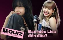 U mê Lisa (BLACKPINK) đến mất ăn mất ngủ cũng chưa chắc hiểu hết về nữ idol, trả lời đúng 6/8 câu sau đã là giỏi lắm rồi!